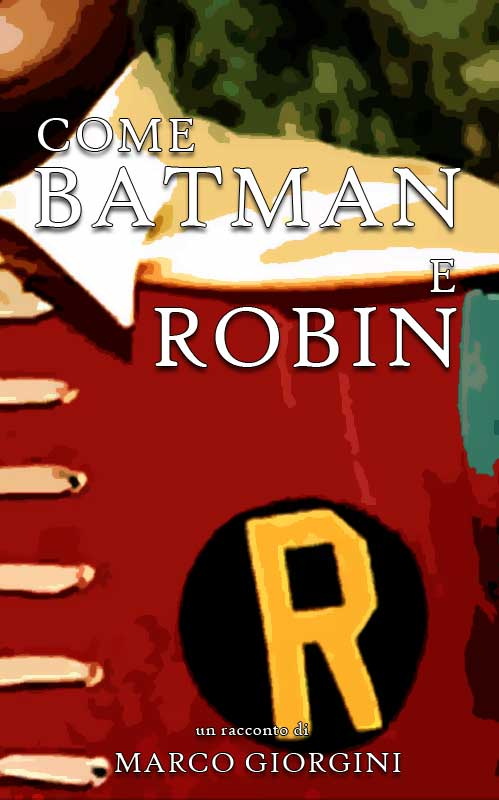 Come Batman e Robin